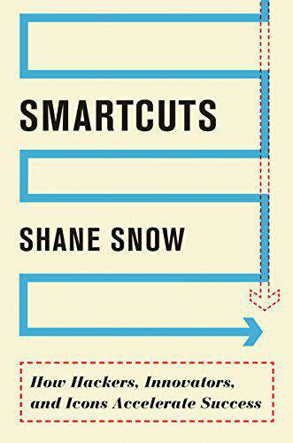 Smartcuts How Hackers Innovators and Icons Accelerate Success