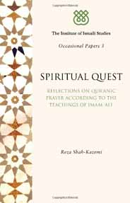 Spiritual Quest: Reflections on Quranic Prayer According to the Teachings of Imam Ali IIS Occasional Papers Vol 3