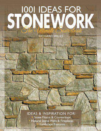 1001 Ideas For Stonework The Ultimate Sourcebook