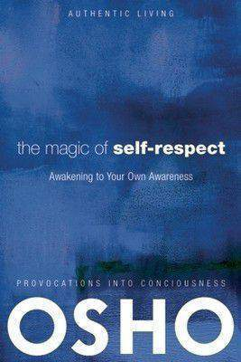 The Magic of Self-Respect (Indian Edition): Awakening to Your Own Awareness