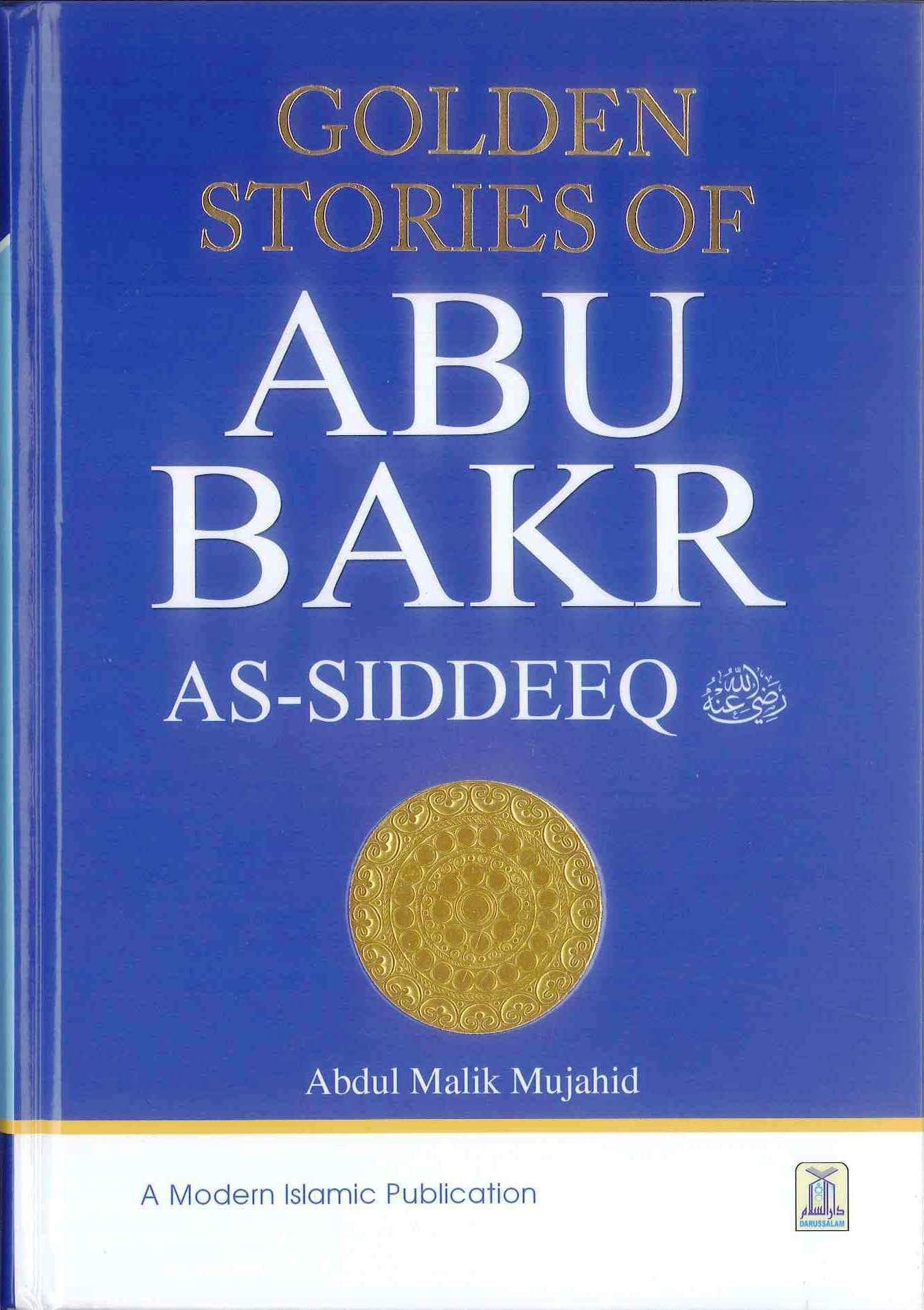 Golden Stories of Abu Bakr AsSiddeeq by Abdul Malik Mujahid