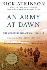 An Army at Dawn The War in North Africa 1942 1943 Volume One of the Liberation Trilogy