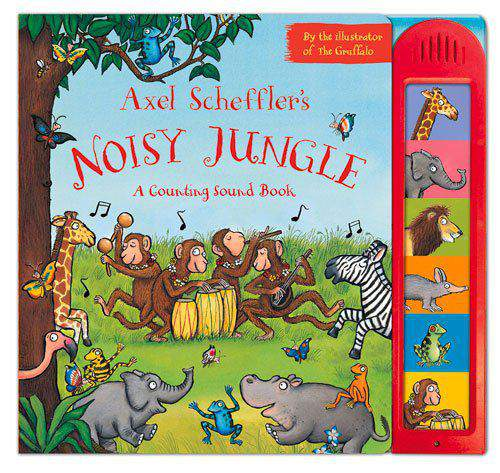 Axel Schefflers Noisy Jungle: A Counting Sound Book Noisy Books