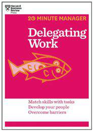 Delegating Work 20Minute Manager