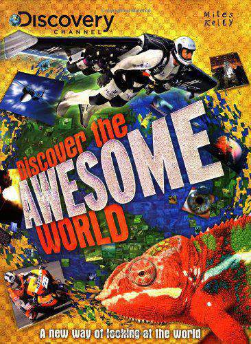 Discover the Awesome World Discover the World