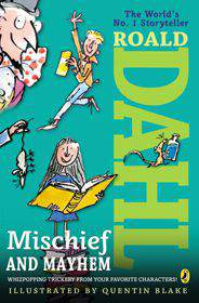 Roald Dahls Mischief and Mayhem