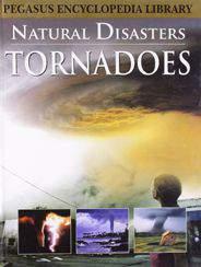 Pegasus Encyclopedia Library  NATURAL DISASTERS TORNADOES