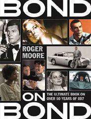 Bond on Bond The Ultimate Book on Over 50 Years of Bond
