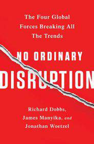 No Ordinary Disruption The Four Global Forces
