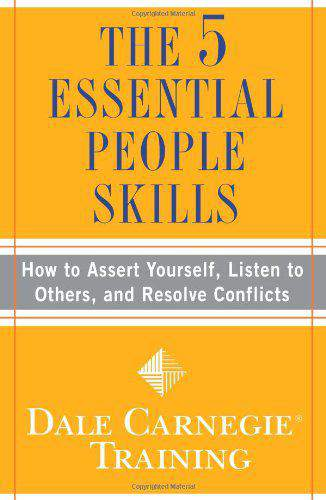 The 5 Essential People Skills How to Assert YourselfListen to Othersand Resolve ConflictsDale Carnegie Trning