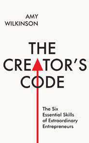 The Creators Code: The Six Essential Skills of Extraordinary Entrepreneurs