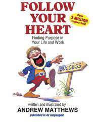 Follow Your Heart Finding Purpose in Your Life and Work