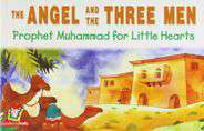 The Angel And The Three Men Prophet  Muhammad For Little Hearts