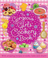 The Gorgeous Girls Cookery Book: With Amazing Recipes to Make Bake and Share!