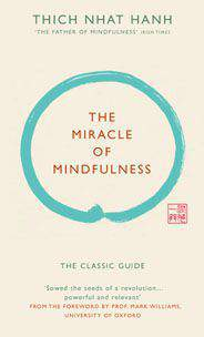 The Miracle of Mindfulness Gift edition The classic guide by the worlds most revered master