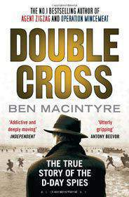 Double Cross The True Story of The DDay Spies