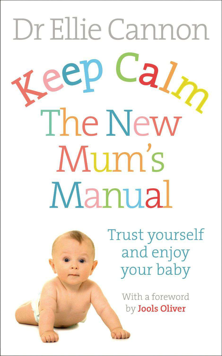 Keep Calm The New Mums Manual Trust Yourself and Enjoy Your Baby