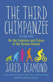 The Third Chimpanzee On the Evolution and Future of the Human Animal