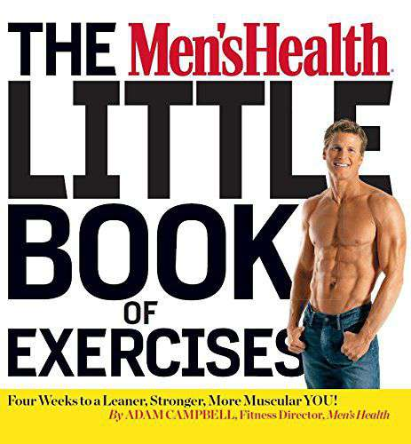 The Mens Health Little Book of Exercises Four Weeks to a Leaner Stronger More Muscular You
