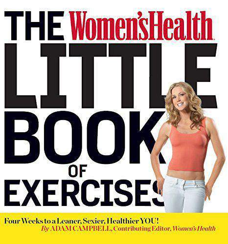 The Womens Health Little Book of Exercises Four Weeks to a Leaner Sexier Healthier You