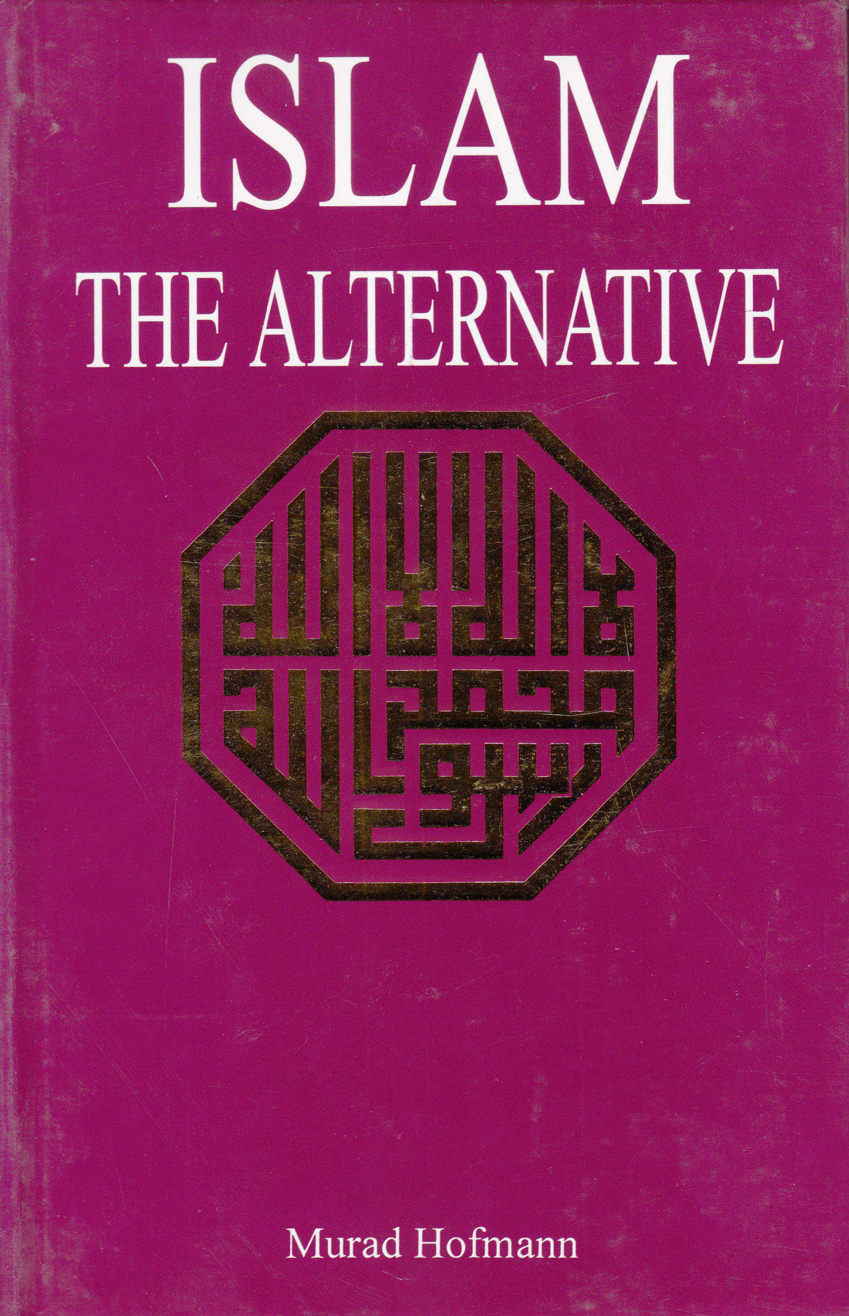 Islam The Alternative