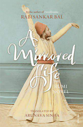 A Mirrored Life The Rumi Novel