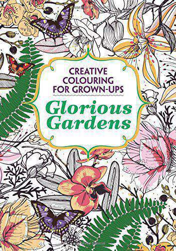 Glorious Gardens Creative Colouring for Grownups