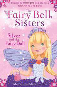 The Fairy Bell Sisters Silver and the Fairy Ball