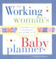 The Working Womans Baby Planner From babys room to boardroomyou can have it all
