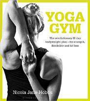 Yoga GymThe Revolutionary 28 Day Bodyweight Plan for StrengthFlexibility and Fat Loss