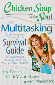 Chicken Soup for the Soul Multitasking Moms