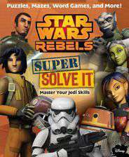 Star Wars Rebels: Super Solve It: Master Your Jedi Skills Super search -