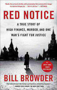 Red Notice A True Story of High Finance Murderand One Mans Fight for Justice