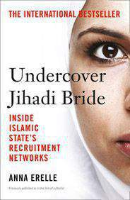 Undercover Jihadi Bride Inside Islamic States Recruitment Networks
