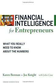 Financial Intelligence for Entrepreneurs What You Really Need to Know About the Numbers Financial IntelligenceFinancial Intelligence