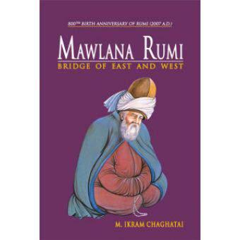 Mawlana Rumi Bridge of East and West  -