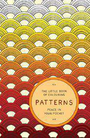 The Little Book of Colouring Patterns Peace in Your Pocket