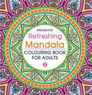 Refreshing Mandala Colouring Book for Adults Book 2