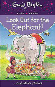 Look Out for the Elephant Enid Blyton Star Reads Series 7