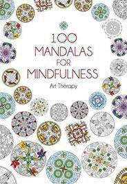 100 Mandalas for Mind fulness Art Therapy