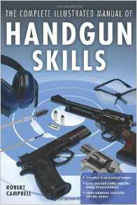 The Complete Illustrated Manual of Handgun Skills -
