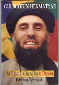 Gulbuddin HekmatyarAn Afghan Trl from Jihad to Terrorism