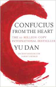 Confucius From The Heart: Ancient Wisdom For Todays World