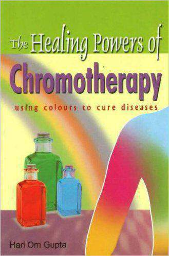 Healing Powers of Chromotherapy Using Colours to Cure Diseases