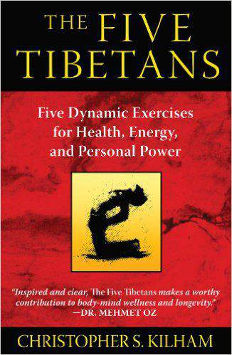 The Five Tibetans Five Dynamic Exercises For Health Energy And Personal Power