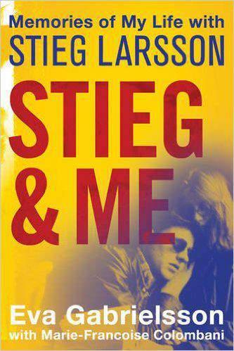 Stieg and Me: Memories of my Life with Stieg Larsson -