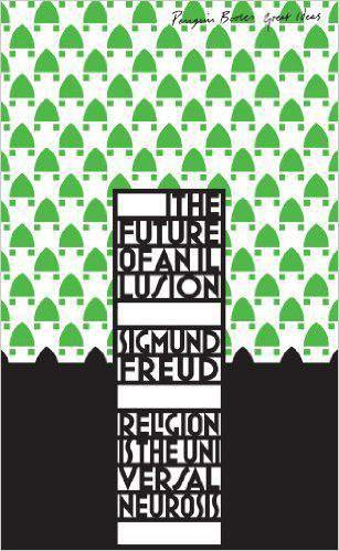 The Future of an Illusion Penguin Great Ideas