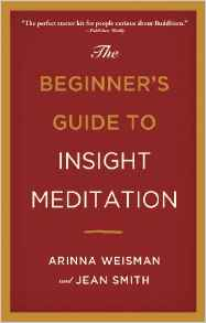 The Beginners Guide To Insight Meditation