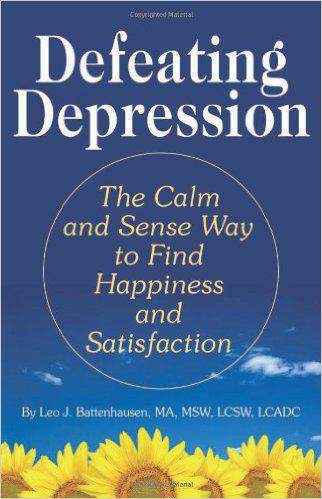 Defeating Depression The Calm And Sense Way To Find Happiness And Satisfaction