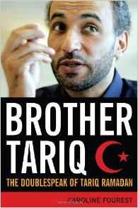 Brother Tariq: The Doublespeak Of Tariq Ramadan
